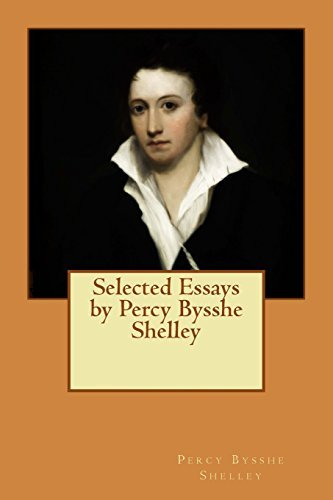 Selected Essays by Percy Bysshe Shelley by Percy Bysshe Shelley (2015-04-20)