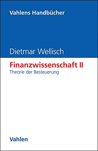 Finanzwissenschaft, Bd.2, Theorie der Besteuerung