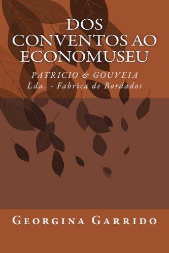 Dos conventos ao economuseu: PATRICIO & GOUVEIA Lda. - Fabrica de Bordados