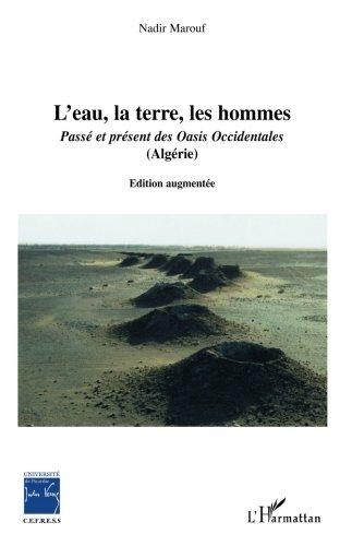 L'eau, la terre, les hommes : Passé et présent des Oasis Occidentales (Algérie (1DVD)