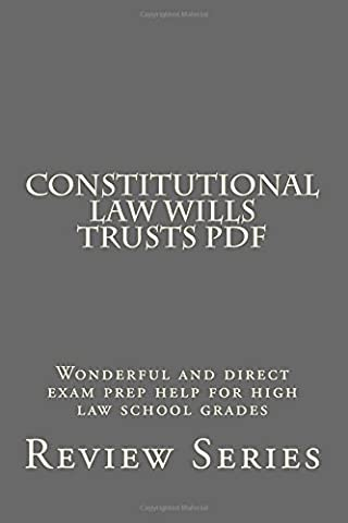 Constitutional Law Wills Trusts PDF: Wonderful and direct exam prep help for high law school grades