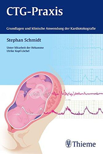 CTG-Praxis: Grundlagen und klinische Anwendung der Kardiotokografie