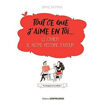 Tout ce que j'aime en toi... : Le cahier de notre histoire d'amour