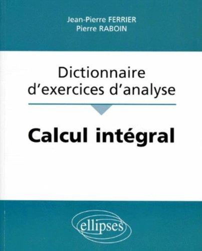 Calcul intégral : Dictionnaire d'exercices d'analyse
