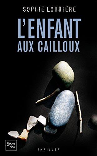 L'Enfant aux cailloux (French Edition)