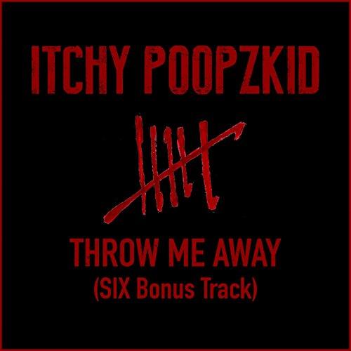 Throw Me Away (Six Bonus Track)