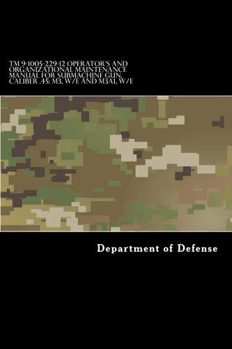 TM 9-1005-229-12 Operator's and Organizational Maintenance Manual for Submachine Gun, Caliber .45: M3, W/E and M3A1, W/E