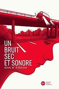 Un bruit sec et sonore par Jean-Marie Firdion
