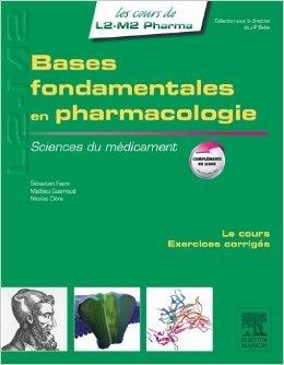 Bases fondamentales en pharmacologie: Sciences du médicament de Sébastien Faure,Mathieu Guerriaud,Nicolas Clère ( 5 mars 2014 )