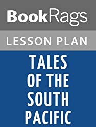 Tales of the South Pacific by James A. Michener Lesson Plans