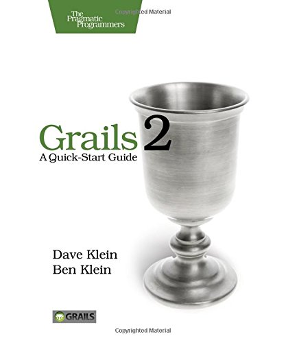 Grails 2: A Quick-Start Guide