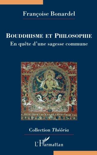 Bouddhisme et philosophie : En qute d'une sagesse commune