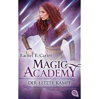 Magic Academy - Der letzte Kampf (Die Magic Academy-Reihe, Band 4)