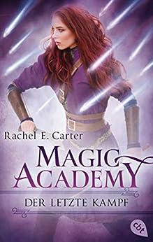Magic Academy - Der letzte Kampf (Die Magic Academy-Reihe 4) von [Carter, Rachel E.]
