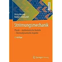 Strömungsmechanik: Physik – mathematische Modelle – thermodynamische Aspekte