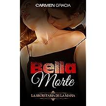 Bella Morte: La Secretaria de la Mafia (Novela de Romance, Erótica y Crimen nº 1)