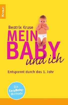 Knaur TB Mein Baby und ich: Enspannt durch das 1. Jahr