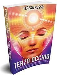 Terzo Occhio: Guida all'apertura del chakra della ghiandola pineale per migliorare la consapevolezza in sé ste