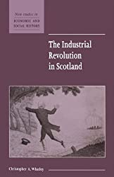 The Industrial Revolution in Scotland (New Studies in Economic and Social History)