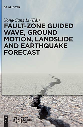 Fault-Zone Guided Wave, Ground Motion, Landslide and Earthquake Forecast