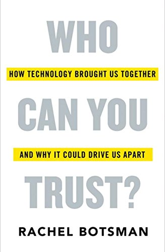 who-can-you-trust-how-technology-brought-us-together-and-why-it-could-drive-us-apart