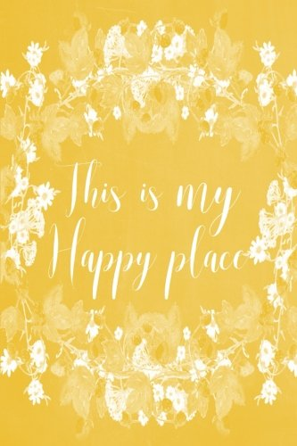pastel-chalkboard-journal-this-is-my-happy-place-yellow-100-page-6-x-9-ruled-notebook-inspirational-