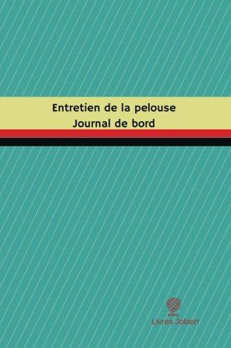 Entretien de la pelouse Journal de bord: Registre, 100 pages, 15,24 x 22,86 cm