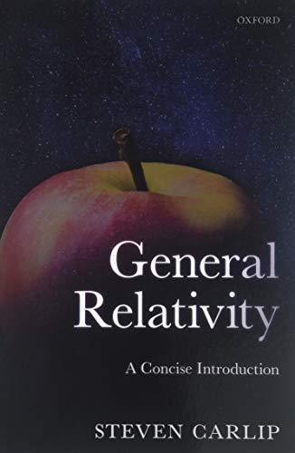 General Relativity: A Concise Introduction di Steven Carlip