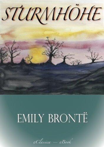 Emily Brontë: Sturmhöhe (Wuthering Heights) (Vollständige deutsche Ausgabe)