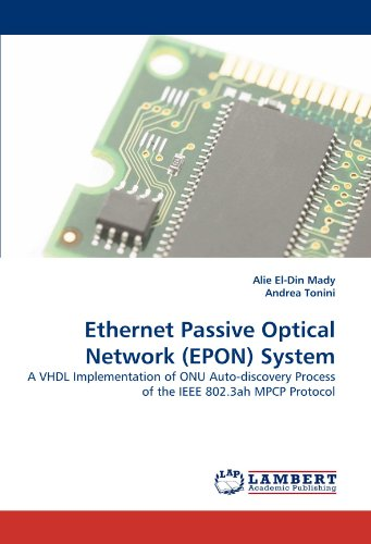 Ethernet Passive Optical Network (EPON) System: A VHDL Implementation of ONU Auto-discovery Process of the IEEE 802.3ah MPCP Protocol -