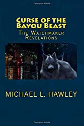 Curse of the Bayou Beast: The Watchmaker Revelations