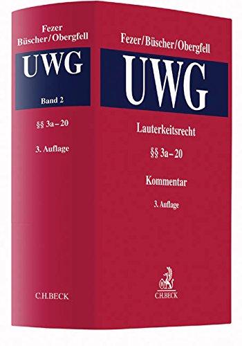 Lauterkeitsrecht, Kommentar zum Gesetz gegen den unlauteren Wettbewerb (UWG)  Band 2: §§ 3a bis 20 UWG, Anhang zu § 3 Abs. 3 UWG