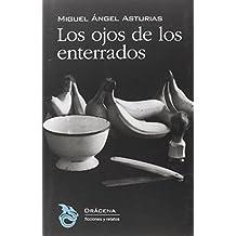 LOS OJOS DE LOS ENTERRADOS (Ficciones y relatos, Band 8)