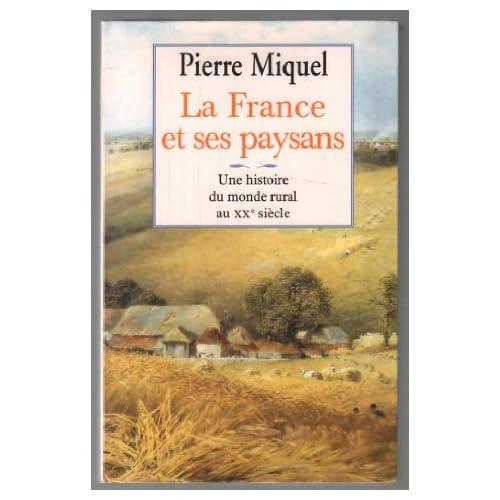 La France et ses paysans; une histoire du monde rural au XXe siècle.