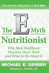 [(The E-Myth Nutritionist)] [Author: Michael E Gerber] published on (June, 2014)