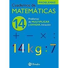14 Problemas de multiplicar y dividir. Iniciación (Castellano - Material Complementario - Cuadernos De Matemáticas) - 9788421656815
