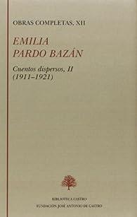 Obras Completas Xii - Cuentos Dispersos Ii par Emilia Pardo Bazán