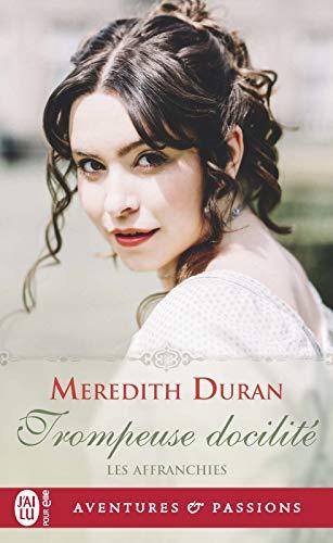 Les Affranchies (Tome 5) - Trompeuse docilité par Meredith Duran