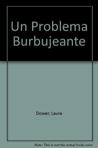 Un Problema Burbujeante por Laura Dower
