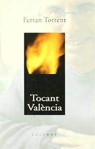 Tocant València par Ferran Torrent