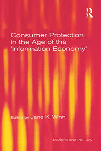 Consumer Protection in the Age of the \'Information Economy\' (Markets and the Law) (English Edition)