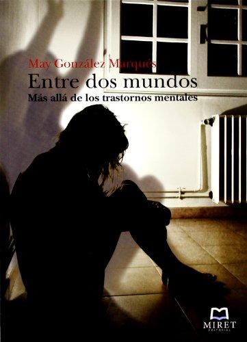 Entre Dos Mundos, Más allá de los Trastornos Mentales, Colección Voz Propia por May González Marqués
