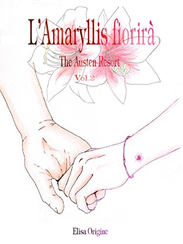 L'Amaryllis Fiorirà - The Austen Resort - Vol. 2 (Italian Edition)