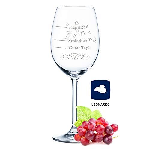 Leonardo XL Weinglas mit Gravur - Schlechter Tag, Guter Tag, Frag nicht! - Lustige Geschenke - Originelles Geburtstagsgeschenk - Geeignet als Rotweingläser Weißweingläser