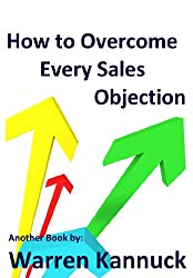 How to Overcome Every Sales Objection (English Edition)