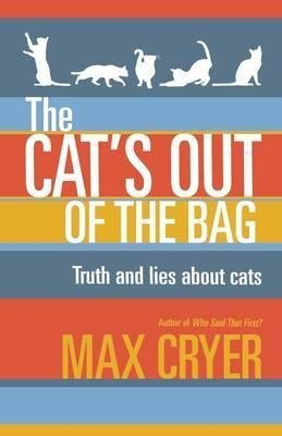 [(The Cat's Out of the Bag : Truth and Lies About Cats)] [By (author) Max Cryer] published on (September, 2015)