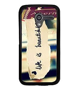 Life is Beautiful 2D Hard Polycarbonate Designer Back Case Cover for Motorola Moto X :: Motorola Moto XT1052 XT1058 XT1053 XT1056 XT1060 XT1055