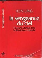 La vengeance du ciel/un jeune chinois dans la revolution culturelle de Lee