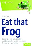Eat that frog (GABAL Business)