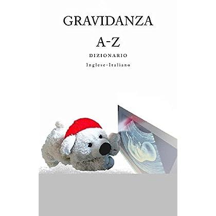 Gravidanza A-Z Dizionario Inglese-Italiano